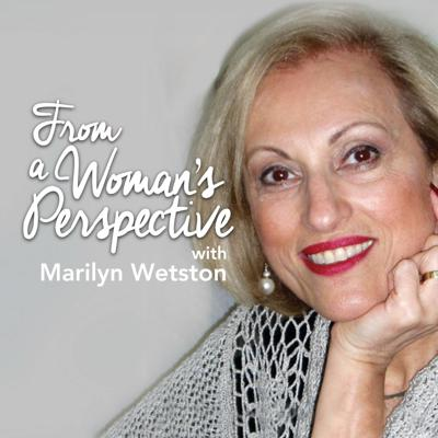 From a Woman's Perspective with Marilyn Weston