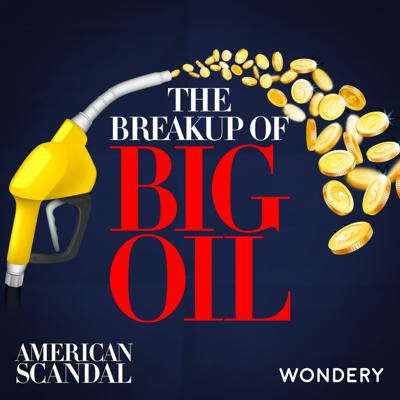 Cover art for The Breakup of Big Oil | American Monopolies | 6