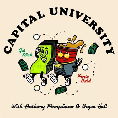 "Where wealth meets influence — a podcast dedicated to helping creators get and stay wealthy. Welcome to Capital University 🎓  Bryce Hall is one of the most influential people in America. In this podcast, well-known investor Anthony ""Pomp"" Pompliano mentors Bryce and teaches him the basics of investing. The two co-hosts break down various investment strategies, explore ways to build generational wealth, and discuss the challenges that arise from being young, rich, and famous."