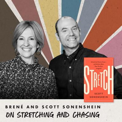 Cover art for Brené with Scott Sonenshein on Stretching and Chasing