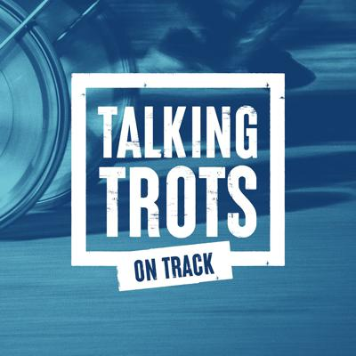 Talking Trots on Track