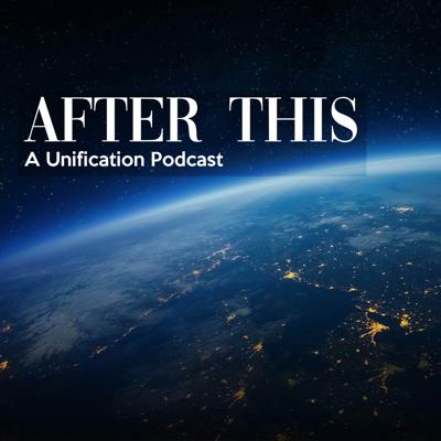 After This: A Unification Podcast