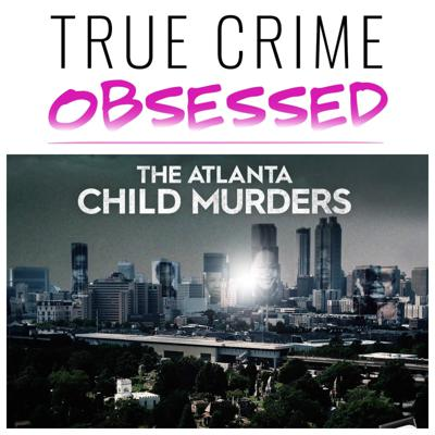 Cover art for 147: Atlanta Child Murders: Part 1