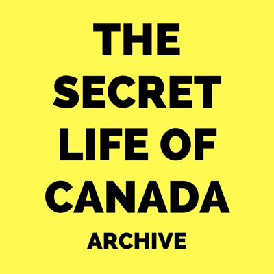 The Secret Life of Canada (Archive)